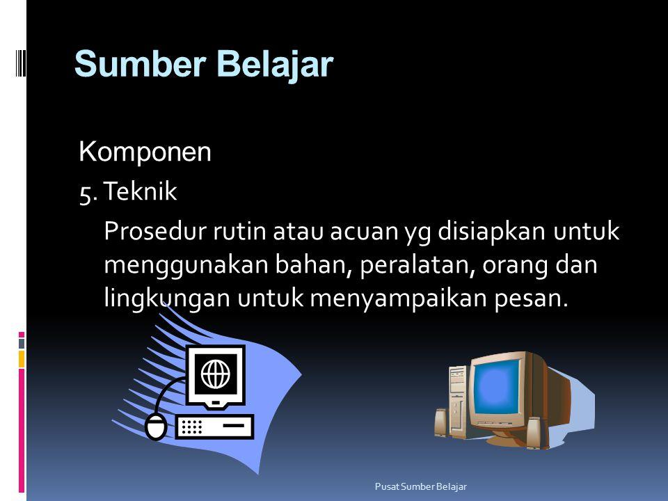 Sumber Belajar Komponen 5. Teknik