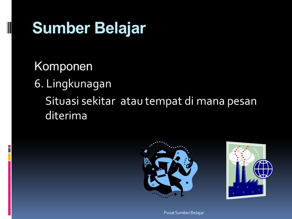 Sumber Belajar Komponen 6.