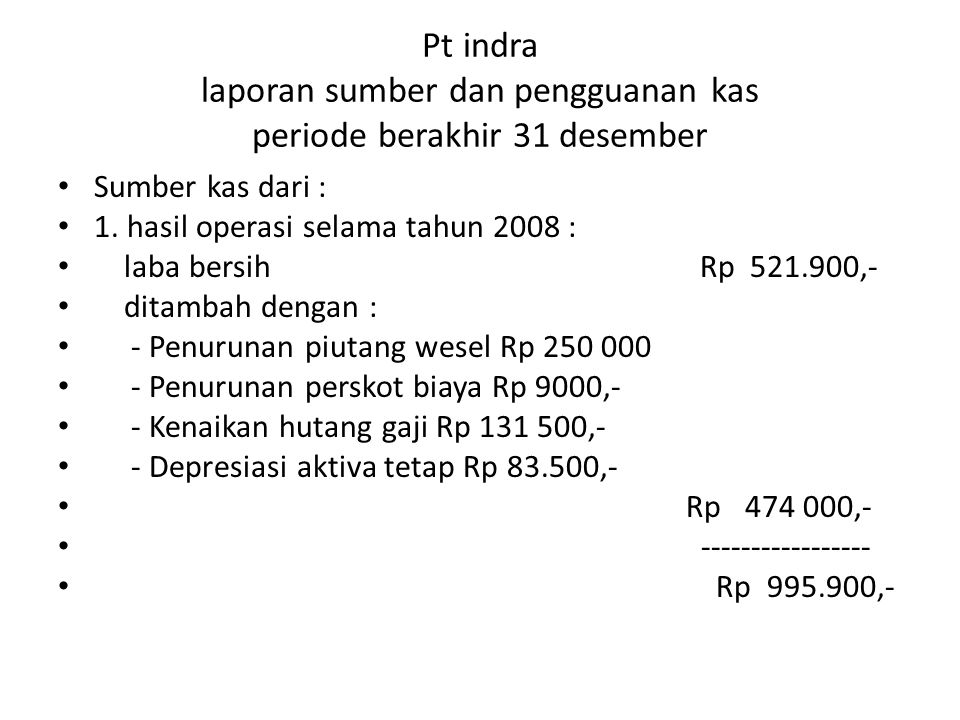 Pt indra laporan sumber dan pengguanan kas periode berakhir 31 desember
