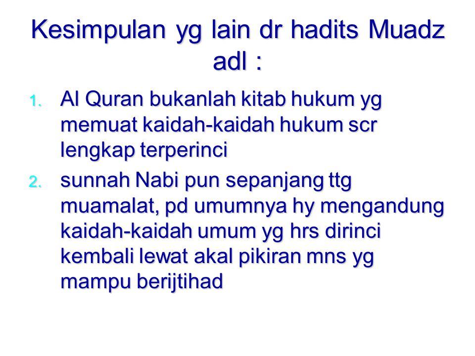 Kesimpulan yg lain dr hadits Muadz adl :