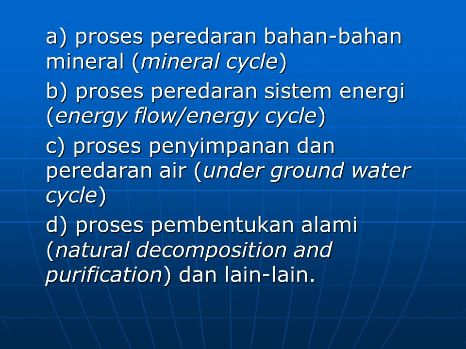 a) proses peredaran bahan-bahan mineral (mineral cycle)