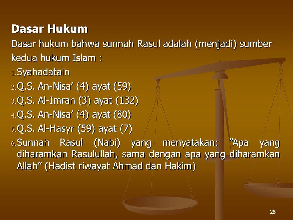 Dasar Hukum Dasar hukum bahwa sunnah Rasul adalah (menjadi) sumber