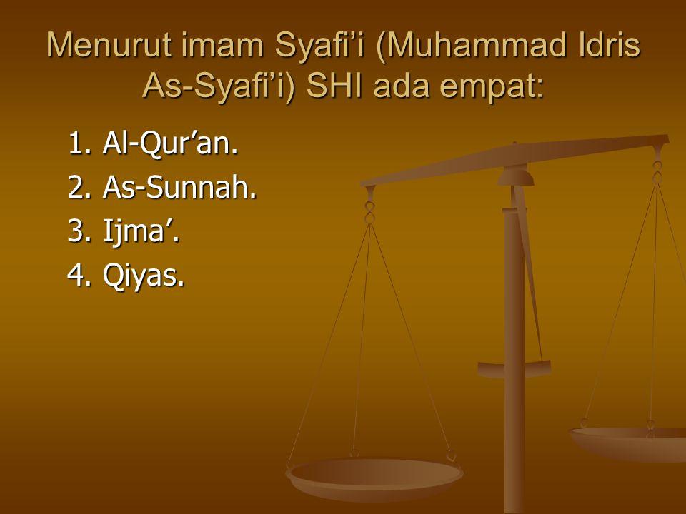 Menurut imam Syafi'i (Muhammad Idris As-Syafi'i) SHI ada empat: