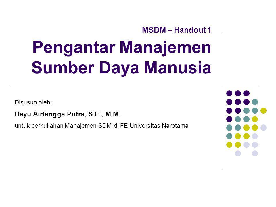 MSDM – Handout 1 Pengantar Manajemen Sumber Daya Manusia