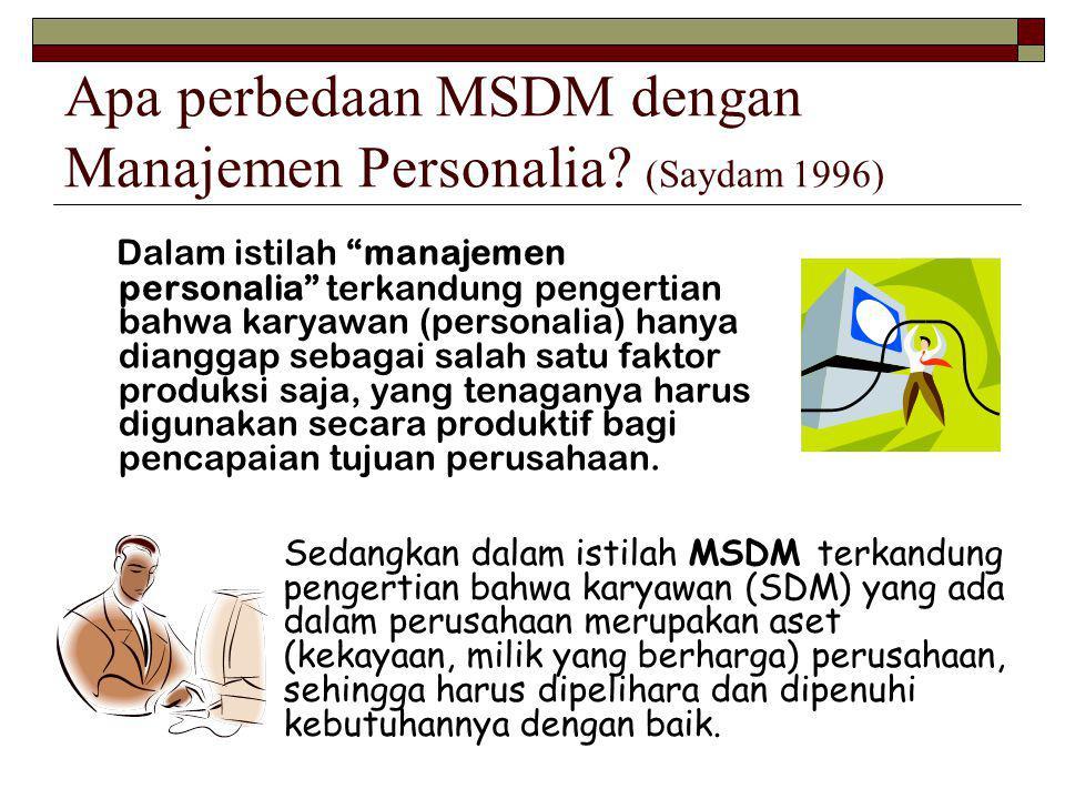 Apa perbedaan MSDM dengan Manajemen Personalia (Saydam 1996)
