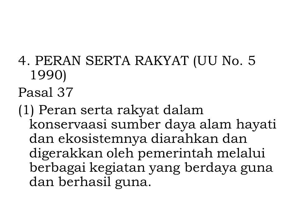 4. PERAN SERTA RAKYAT (UU No. 5 1990)