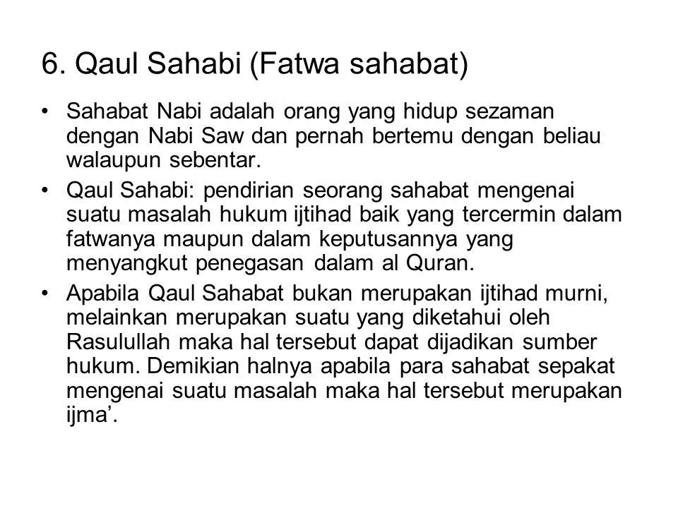 6. Qaul Sahabi (Fatwa sahabat)