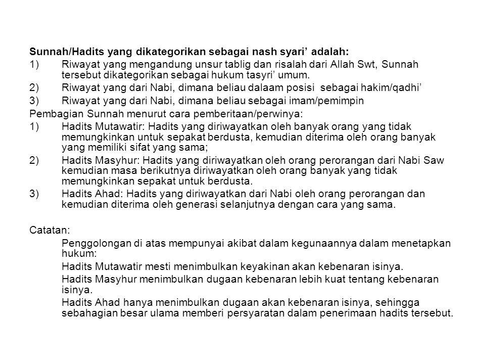 Sunnah/Hadits yang dikategorikan sebagai nash syari' adalah:
