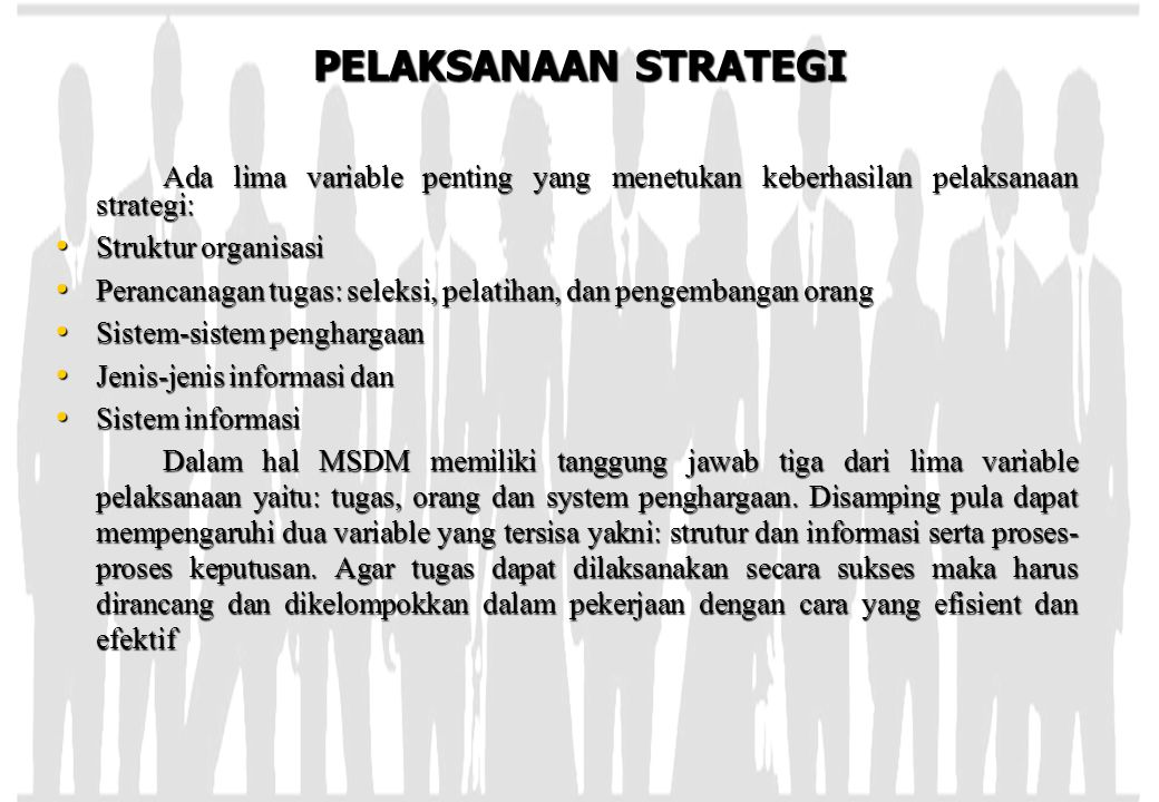 PELAKSANAAN STRATEGI Ada lima variable penting yang menetukan keberhasilan pelaksanaan strategi: Struktur organisasi.