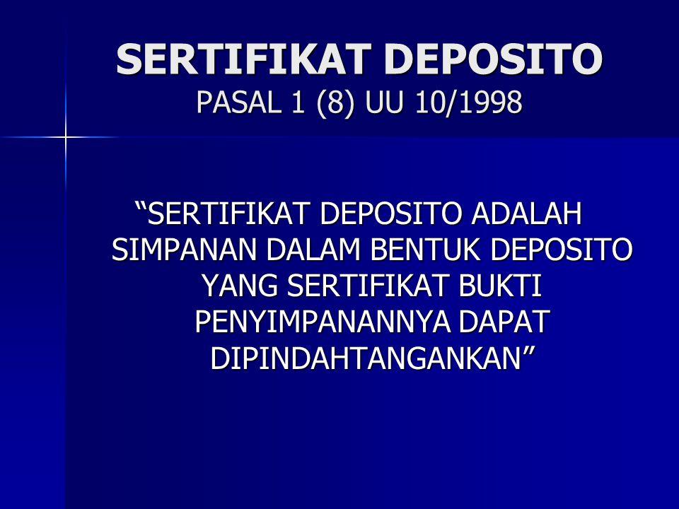 SERTIFIKAT DEPOSITO PASAL 1 (8) UU 10/1998