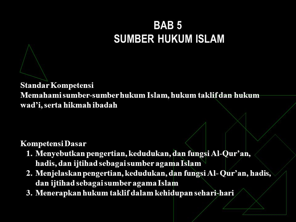BAB 5 SUMBER HUKUM ISLAM Standar Kompetensi