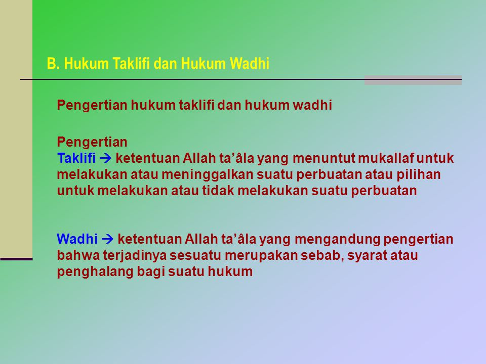 B. Hukum Taklifi dan Hukum Wadhi