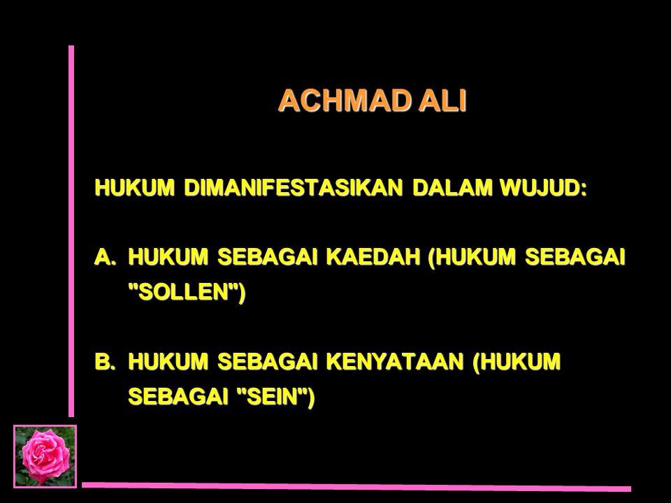 ACHMAD ALI HUKUM DIMANIFESTASIKAN DALAM WUJUD: