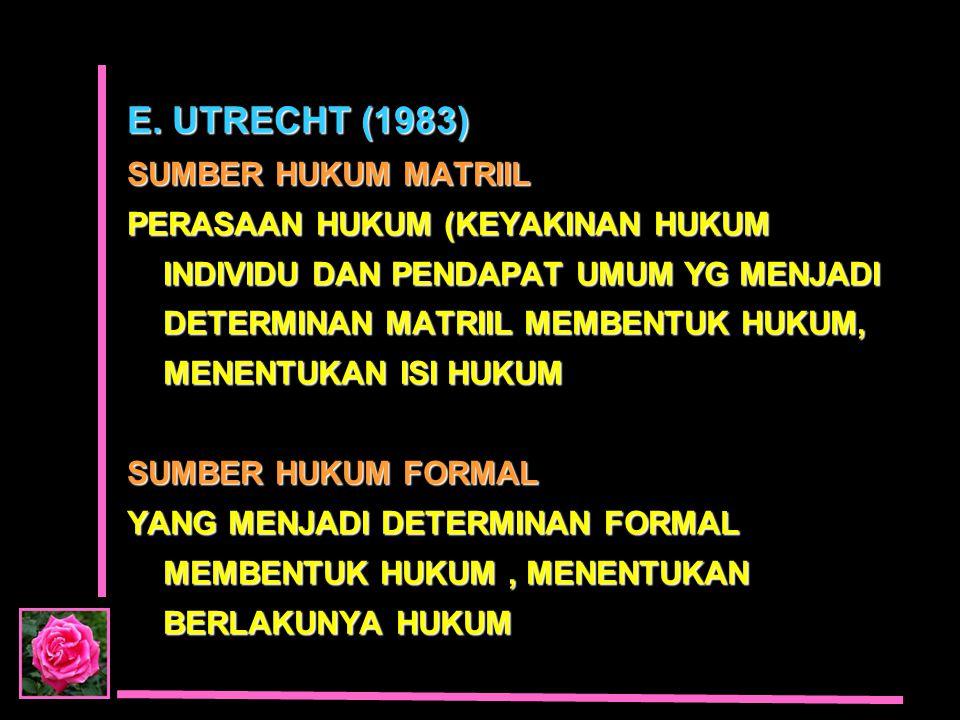 E. UTRECHT (1983) SUMBER HUKUM MATRIIL