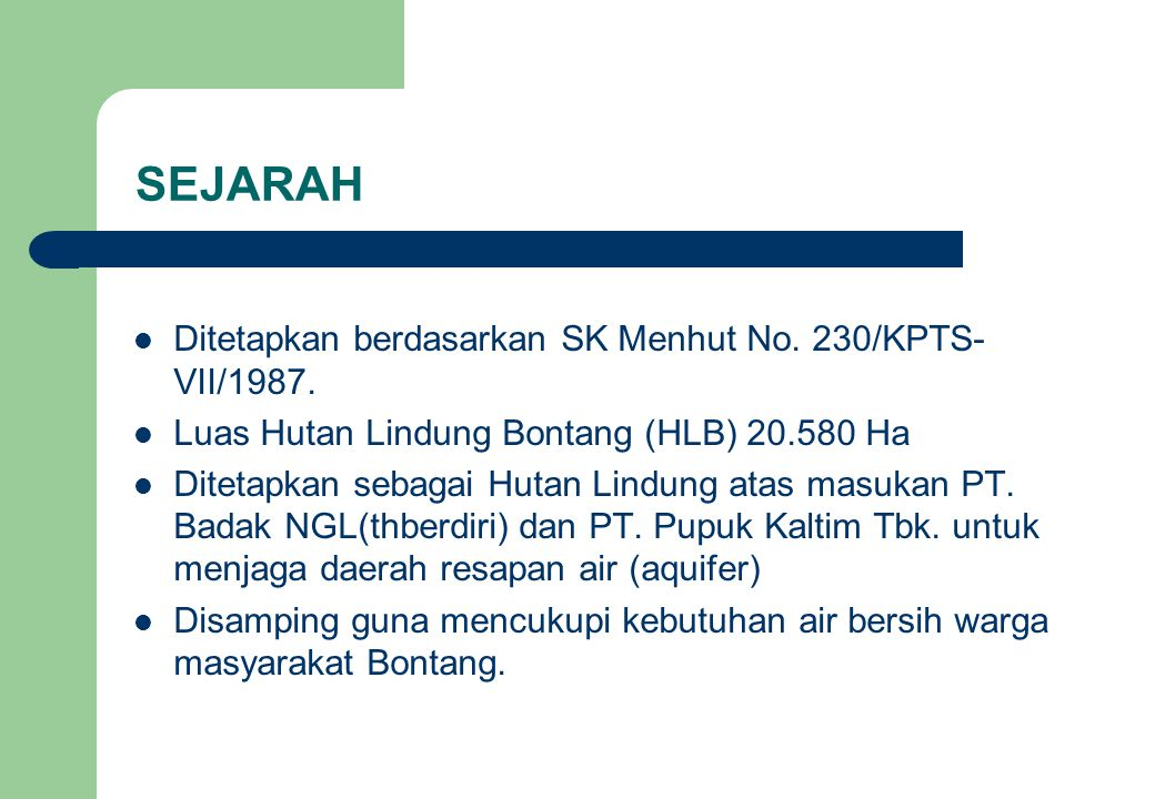 SEJARAH Ditetapkan berdasarkan SK Menhut No. 230/KPTS-VII/1987.