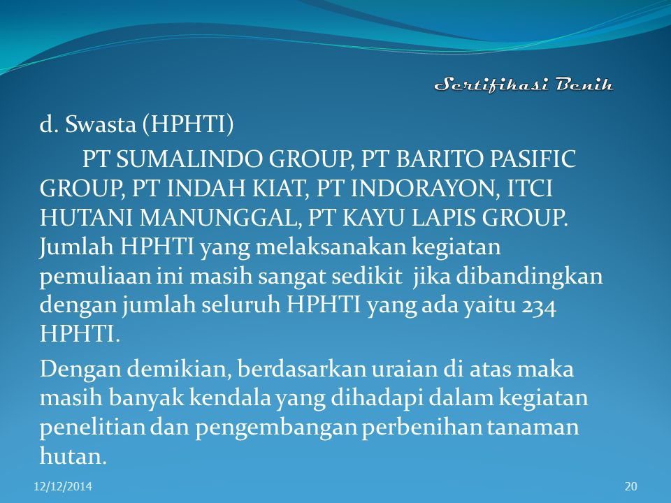 Sertifikasi Benih d. Swasta (HPHTI)