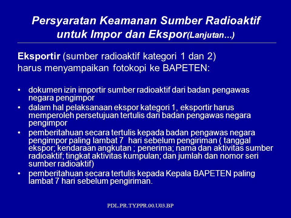 Persyaratan Keamanan Sumber Radioaktif untuk Impor dan Ekspor(Lanjutan…)