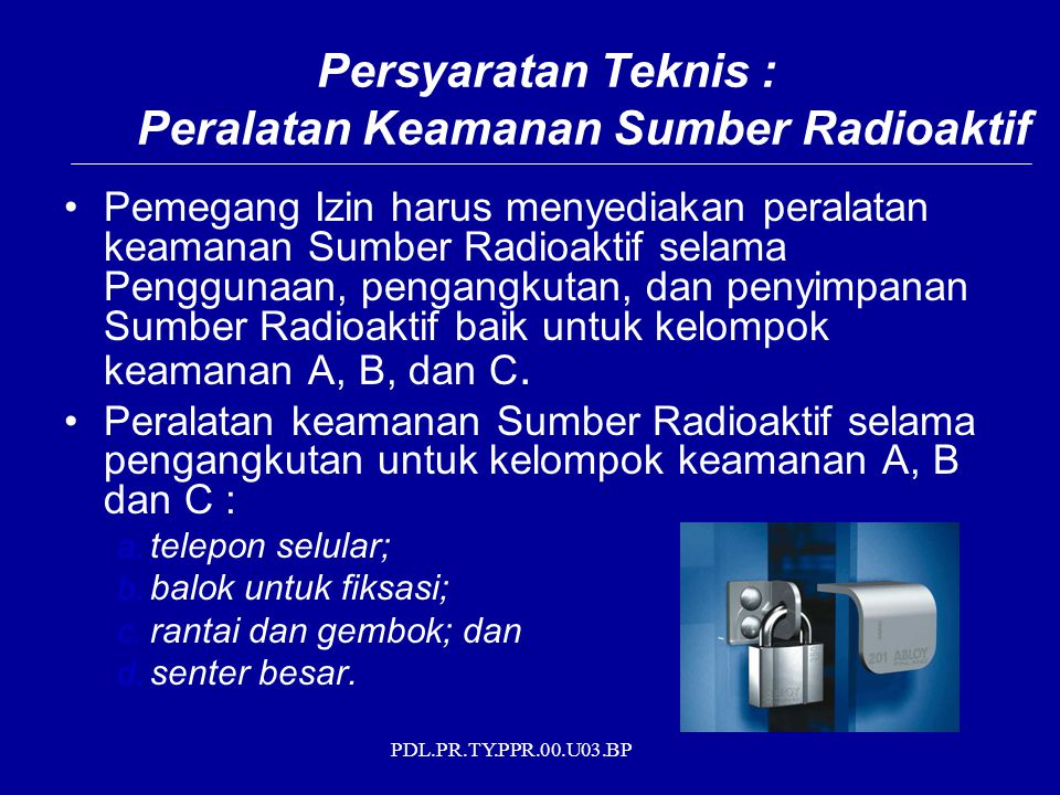 Persyaratan Teknis : Peralatan Keamanan Sumber Radioaktif
