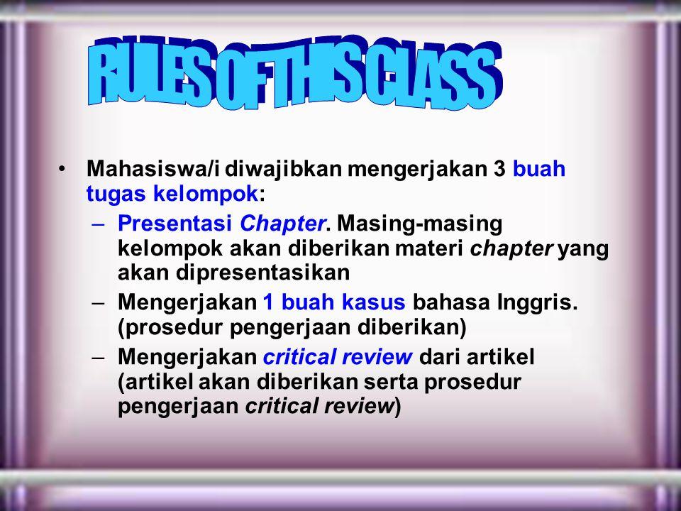 RULES OF THIS CLASS Mahasiswa/i diwajibkan mengerjakan 3 buah tugas kelompok:
