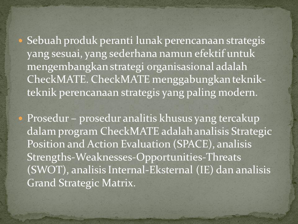 Sebuah produk peranti lunak perencanaan strategis yang sesuai, yang sederhana namun efektif untuk mengembangkan strategi organisasional adalah CheckMATE. CheckMATE menggabungkan teknik- teknik perencanaan strategis yang paling modern.