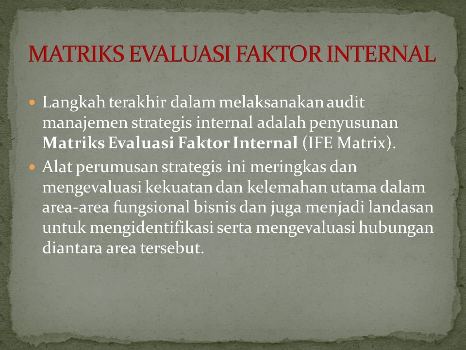 MATRIKS EVALUASI FAKTOR INTERNAL