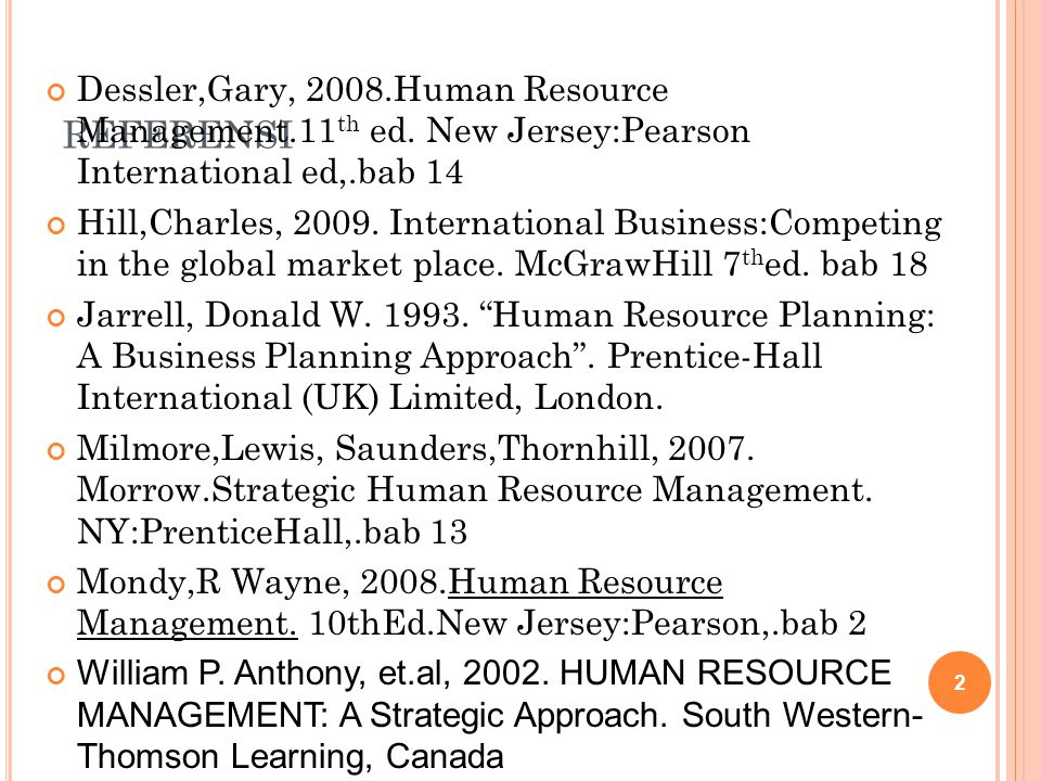 REFERENSI Dessler,Gary, 2008.Human Resource Management.11th ed. New Jersey:Pearson International ed,.bab 14.