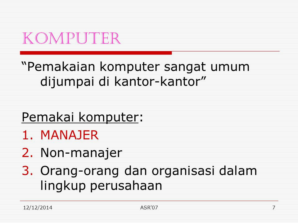 Komputer Pemakaian komputer sangat umum dijumpai di kantor-kantor