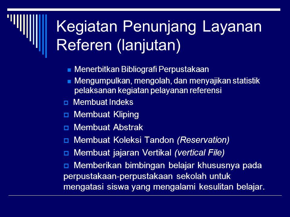 Kegiatan Penunjang Layanan Referen (lanjutan)