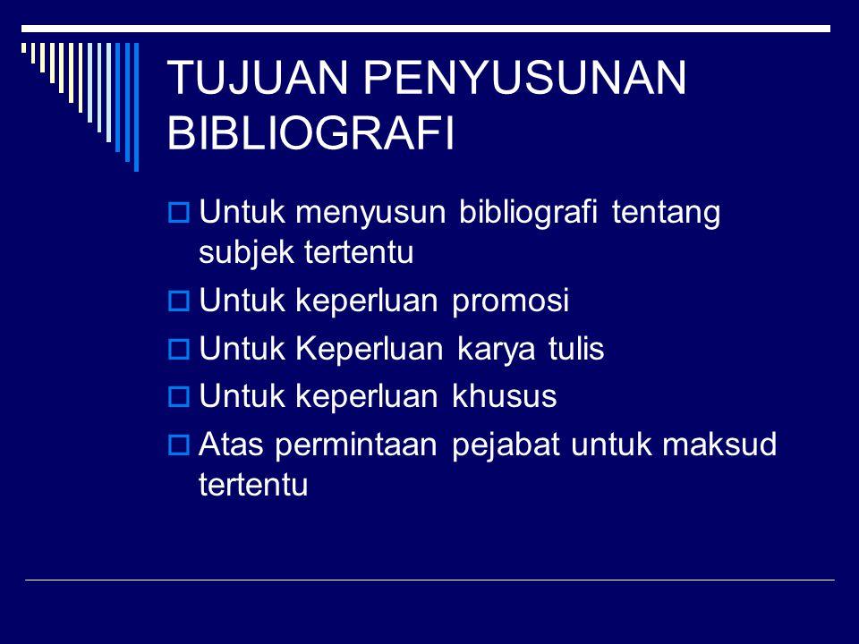 TUJUAN PENYUSUNAN BIBLIOGRAFI