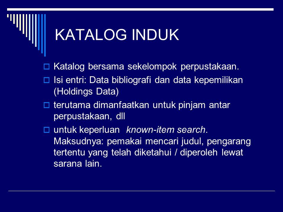 KATALOG INDUK Katalog bersama sekelompok perpustakaan.