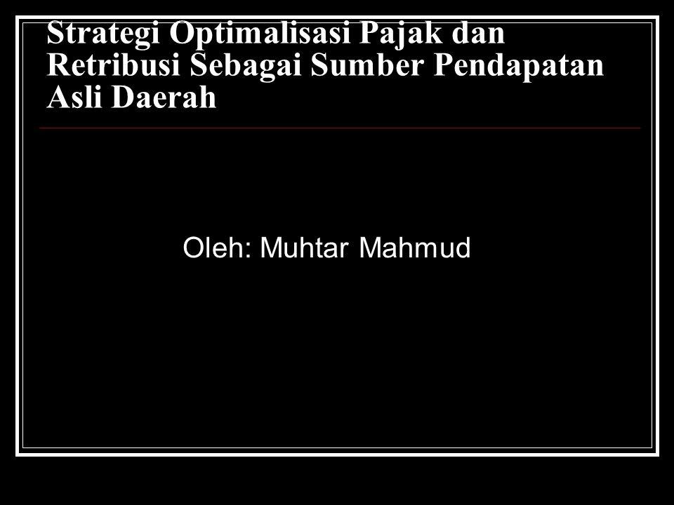 Strategi Optimalisasi Pajak dan Retribusi Sebagai Sumber Pendapatan Asli Daerah