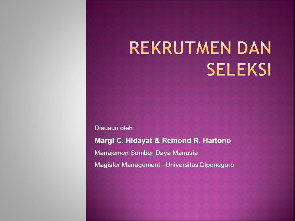 Rekrutmen dan Seleksi Margi C. Hidayat & Remond R. Hartono