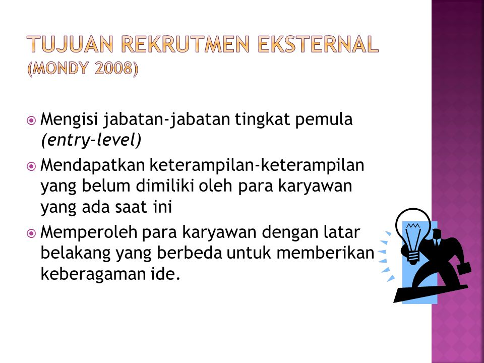 Tujuan Rekrutmen Eksternal (Mondy 2008)