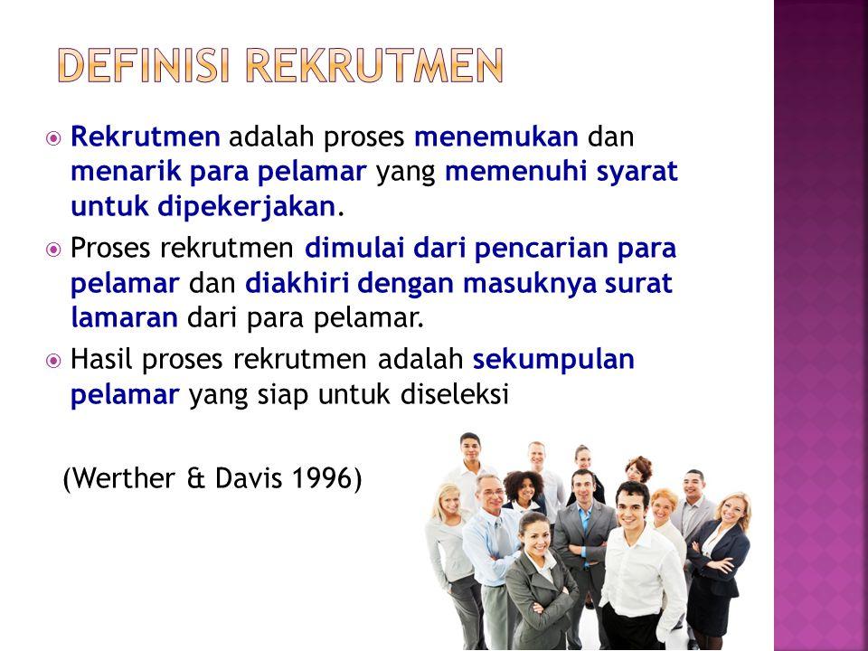 Definisi Rekrutmen Rekrutmen adalah proses menemukan dan menarik para pelamar yang memenuhi syarat untuk dipekerjakan.