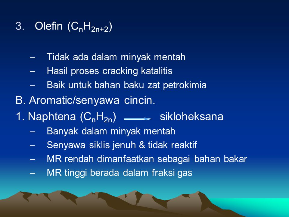 B. Aromatic/senyawa cincin. 1. Naphtena (CnH2n) sikloheksana