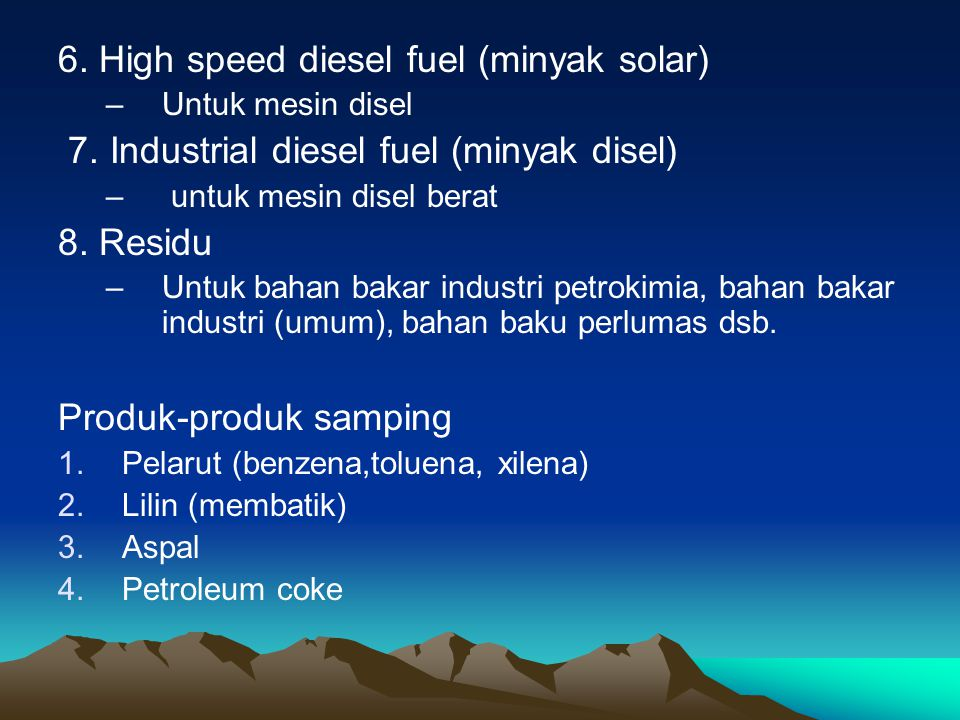 6. High speed diesel fuel (minyak solar)