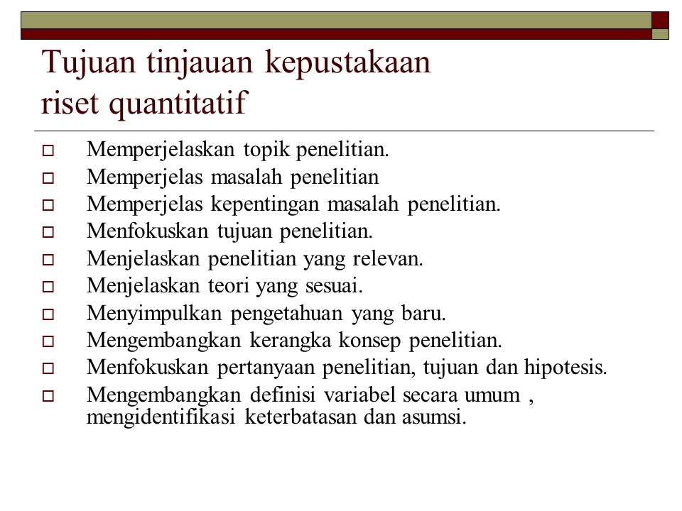 Tujuan tinjauan kepustakaan riset quantitatif