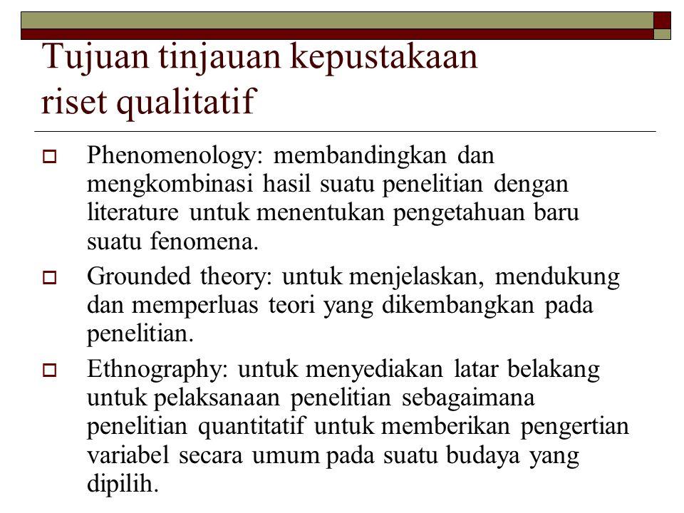 Tujuan tinjauan kepustakaan riset qualitatif