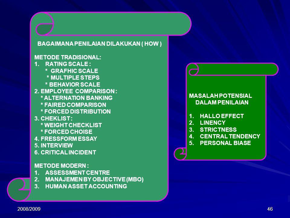 BAGAIMANA PENILAIAN DILAKUKAN ( HOW ) METODE TRADISIONAL: