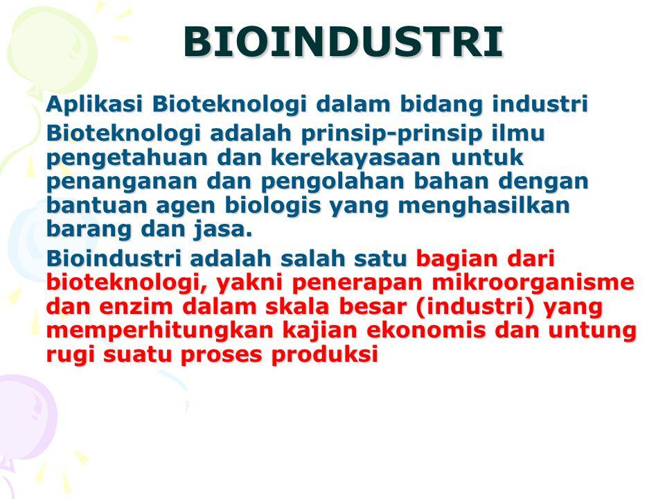 BIOINDUSTRI Aplikasi Bioteknologi dalam bidang industri