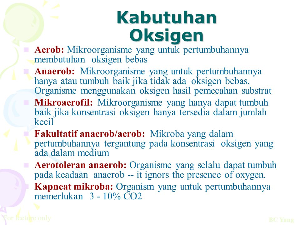 Kabutuhan Oksigen Aerob: Mikroorganisme yang untuk pertumbuhannya membutuhan oksigen bebas.
