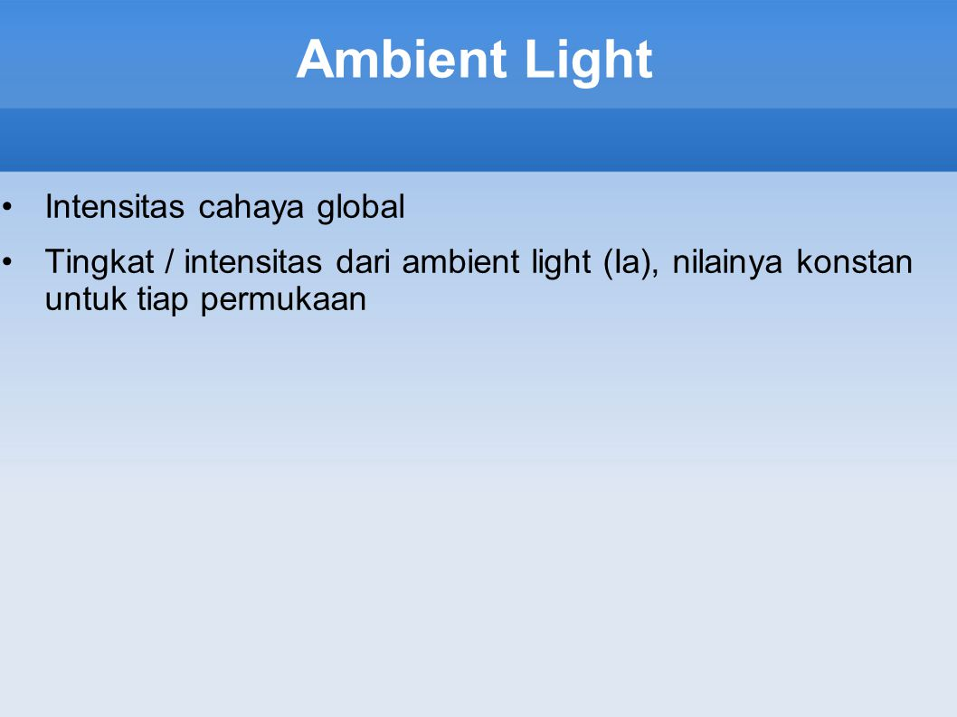 Ambient Light Intensitas cahaya global