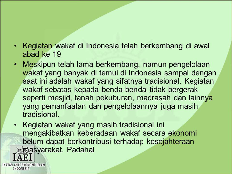 Kegiatan wakaf di Indonesia telah berkembang di awal abad ke 19