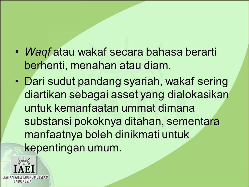 Waqf atau wakaf secara bahasa berarti berhenti, menahan atau diam.