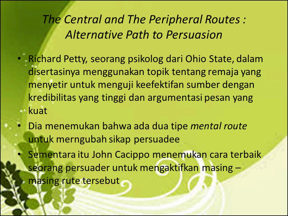The Central and The Peripheral Routes : Alternative Path to Persuasion