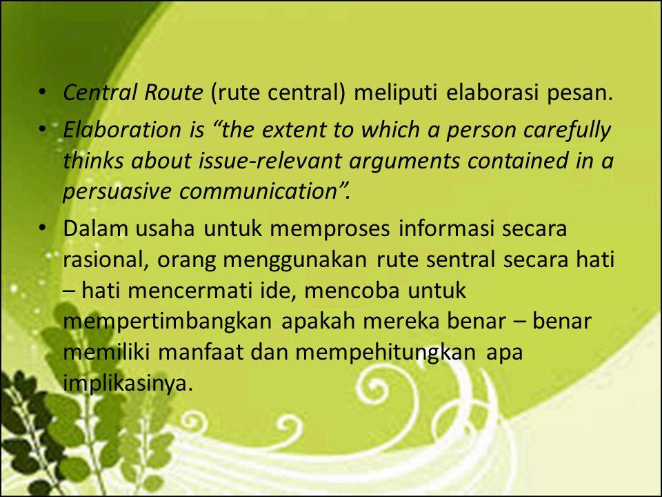 Central Route (rute central) meliputi elaborasi pesan.