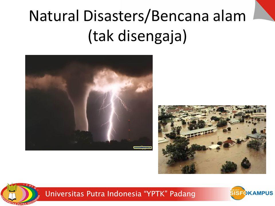 Natural Disasters/Bencana alam (tak disengaja)