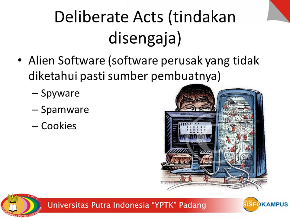 Deliberate Acts (tindakan disengaja)