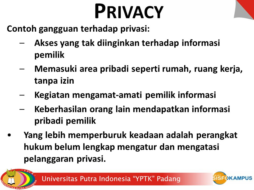 PRIVACY Contoh gangguan terhadap privasi: