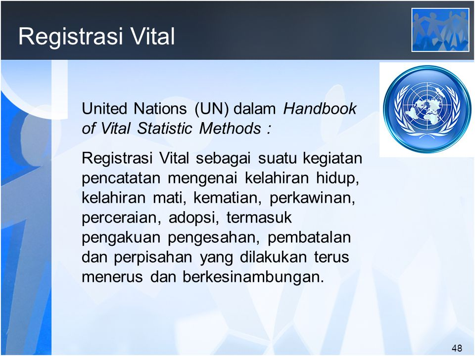 Registrasi Vital United Nations (UN) dalam Handbook of Vital Statistic Methods :